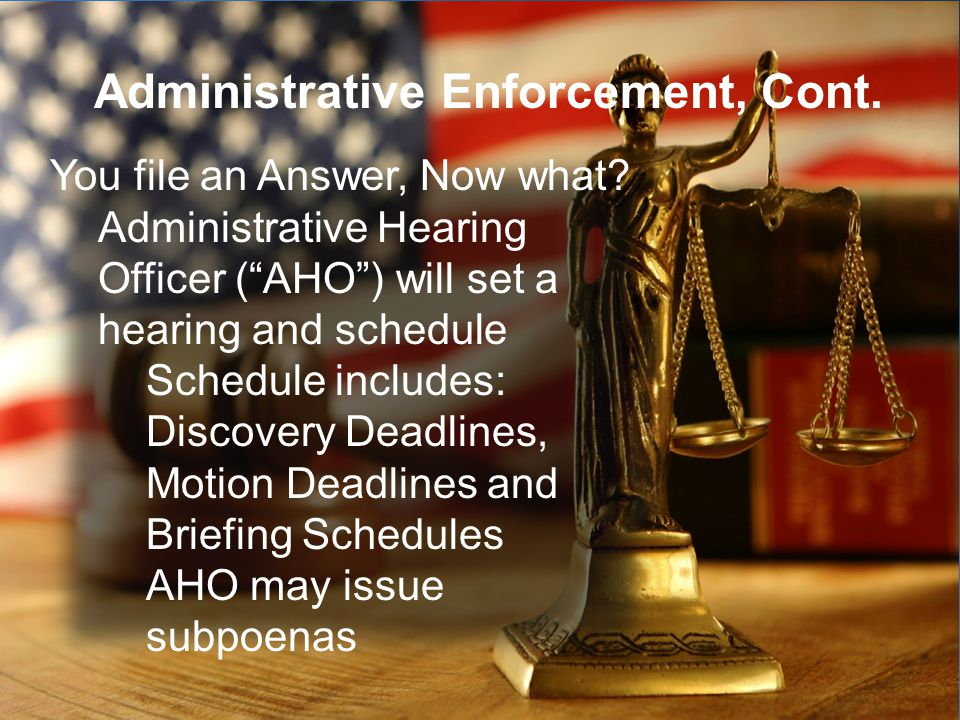 Administrative Enforcement, Cont.