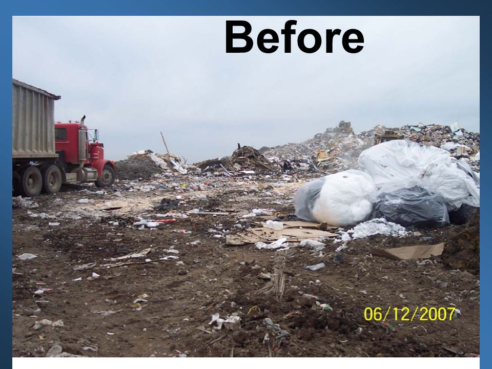 Before Landfill that was out of compliance: Exposed waste, multiple working faces, lack of stormwater run-on/runoff controls, etc.