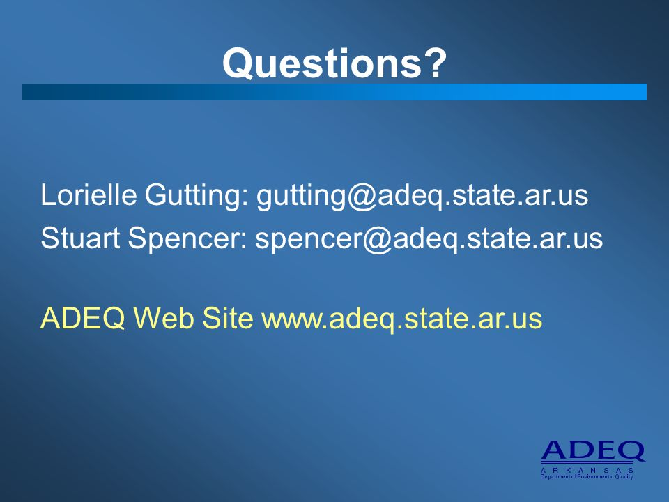 Questions Lorielle Gutting: gutting@adeq.state.ar.us