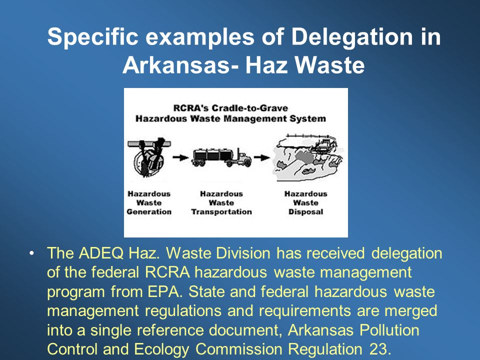 Specific examples of Delegation in Arkansas- Haz Waste