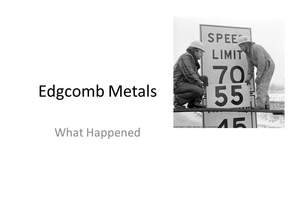 Edgcomb Metals What Happened