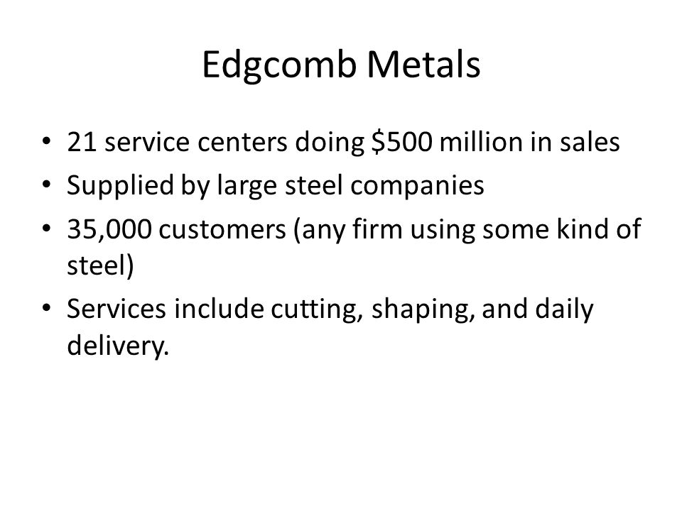 Edgcomb Metals 21 service centers doing $500 million in sales