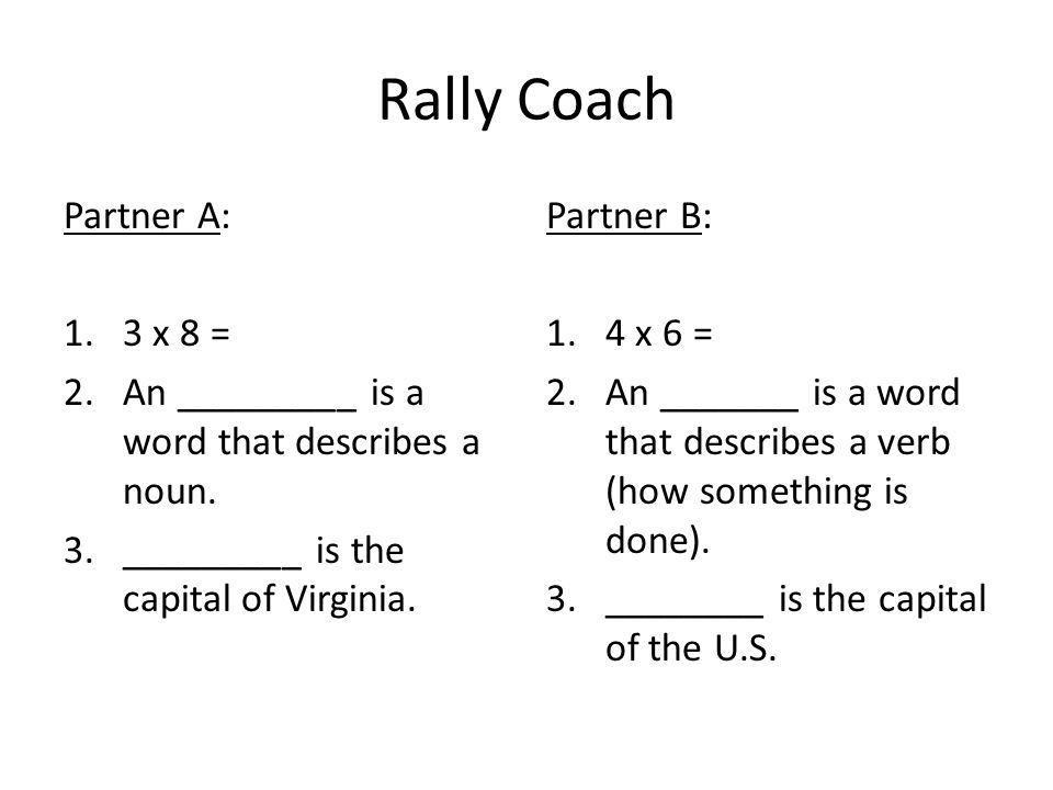 Rally Coach Partner A: 3 x 8 =