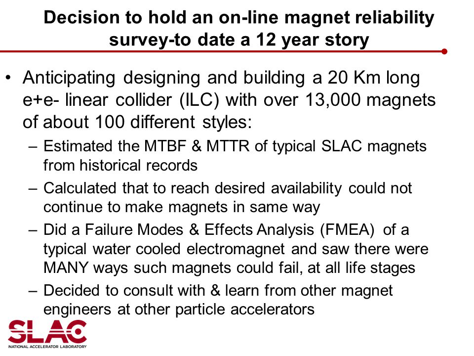 Decision to hold an on-line magnet reliability survey-to date a 12 year story