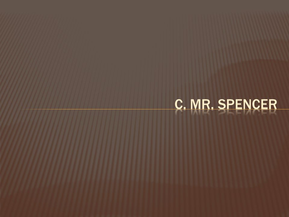 C. Mr. Spencer