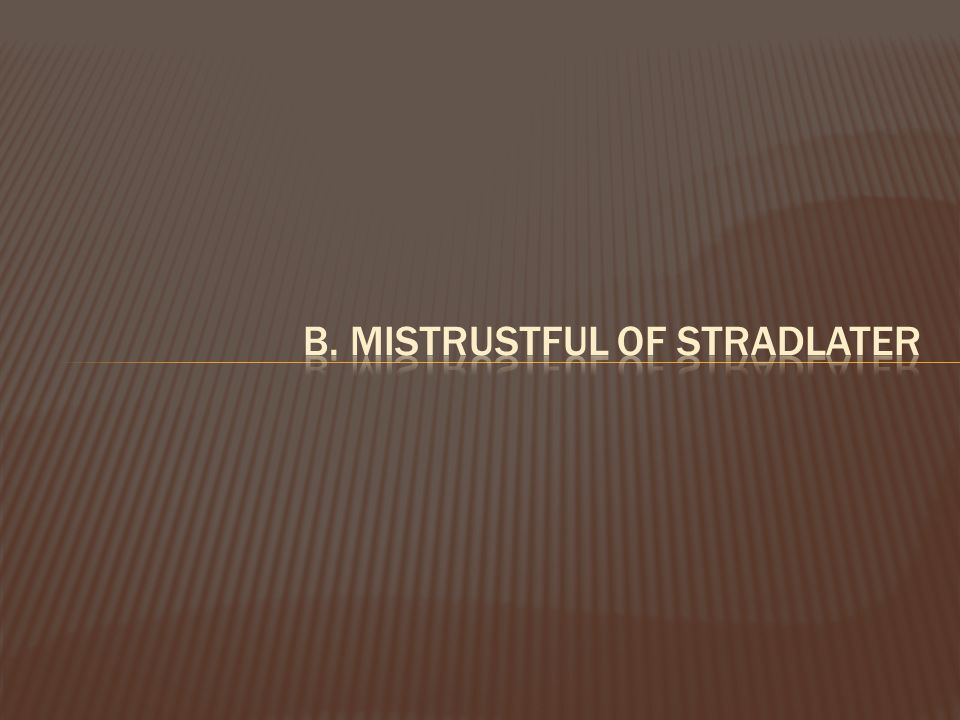 b. mistrustful of Stradlater