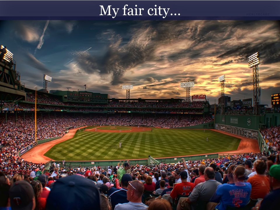 My fair city…