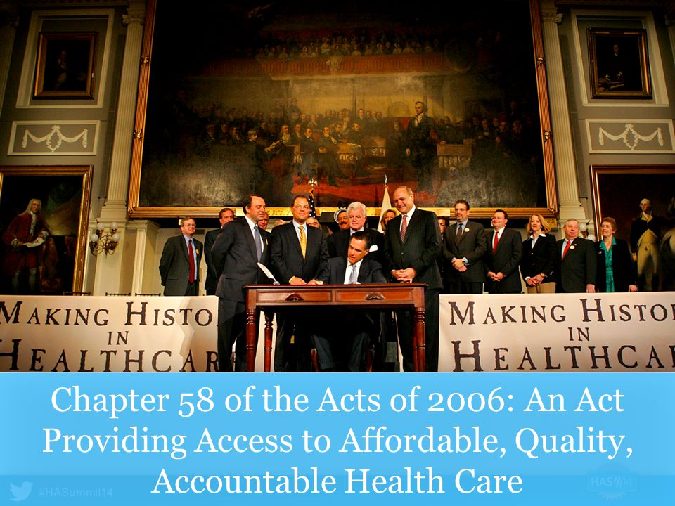 Chapter 58 of the Acts of 2006: An Act Providing Access to Affordable, Quality, Accountable Health Care
