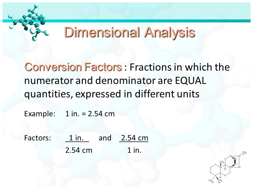 Dimensional Analysis Example: 1 in. = 2.54 cm