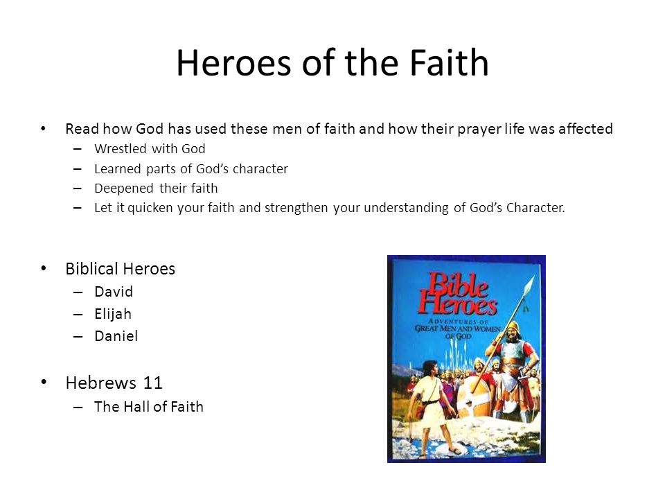 Heroes of the Faith Hebrews 11 Biblical Heroes