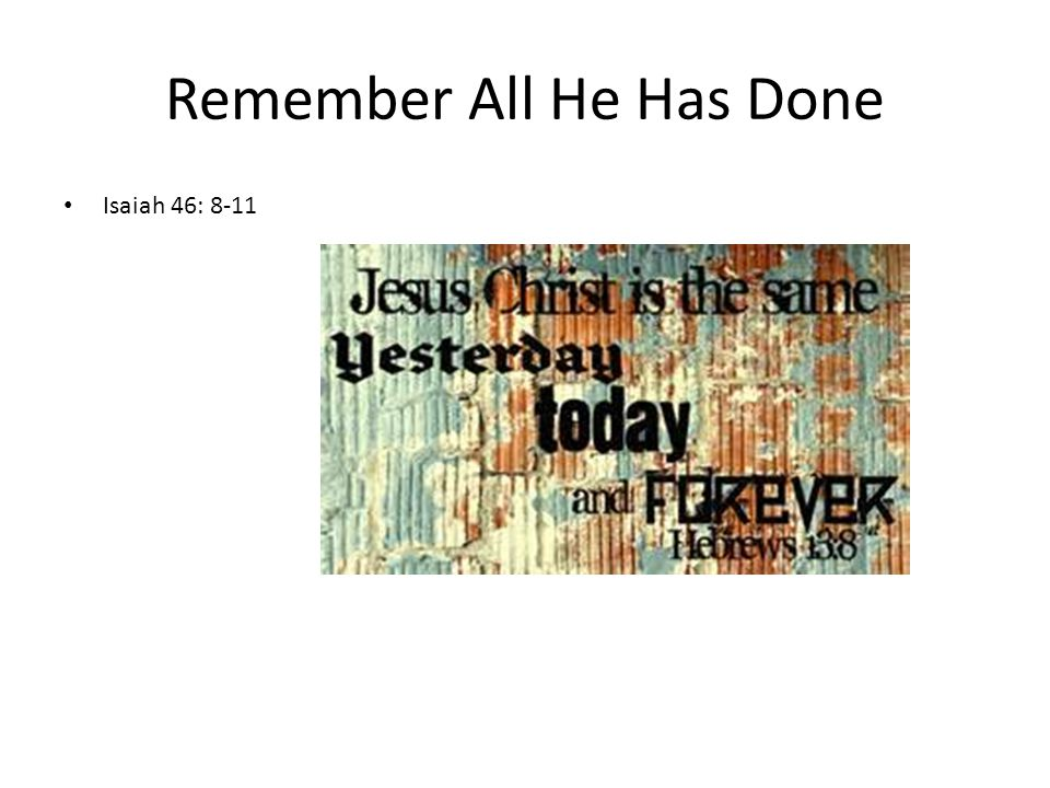 Remember All He Has Done