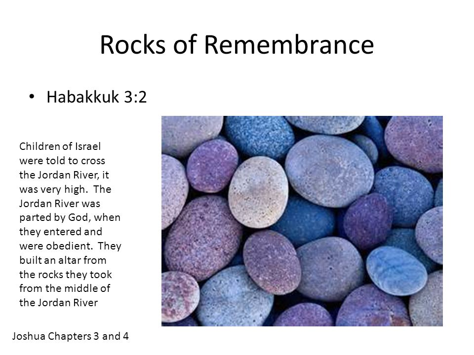 Rocks of Remembrance Habakkuk 3:2
