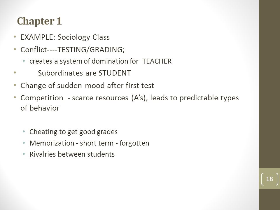 Chapter 1 EXAMPLE: Sociology Class Conflict----TESTING/GRADING;