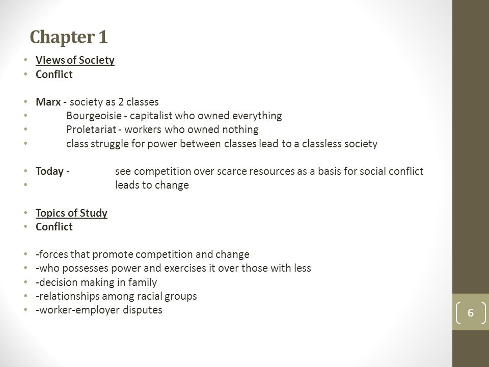 Chapter 1 Views of Society Conflict Marx - society as 2 classes