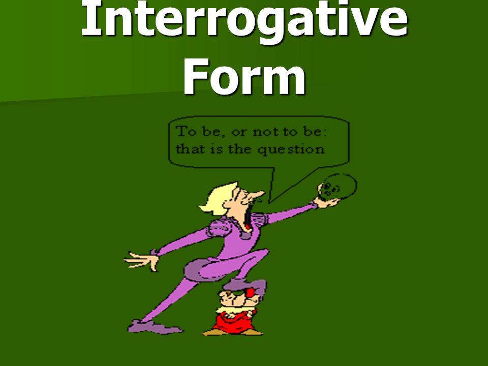 Interrogative Form