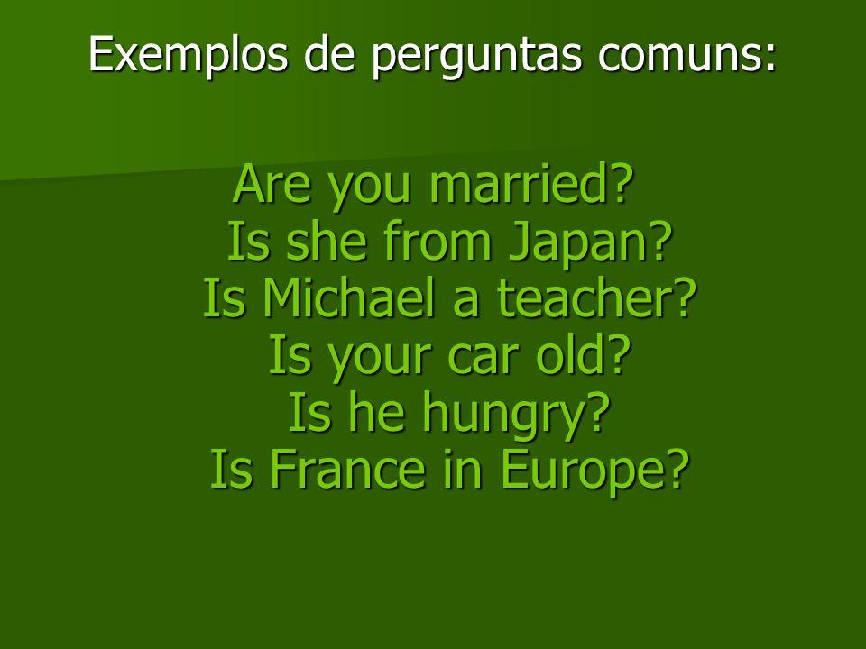 Exemplos de perguntas comuns: