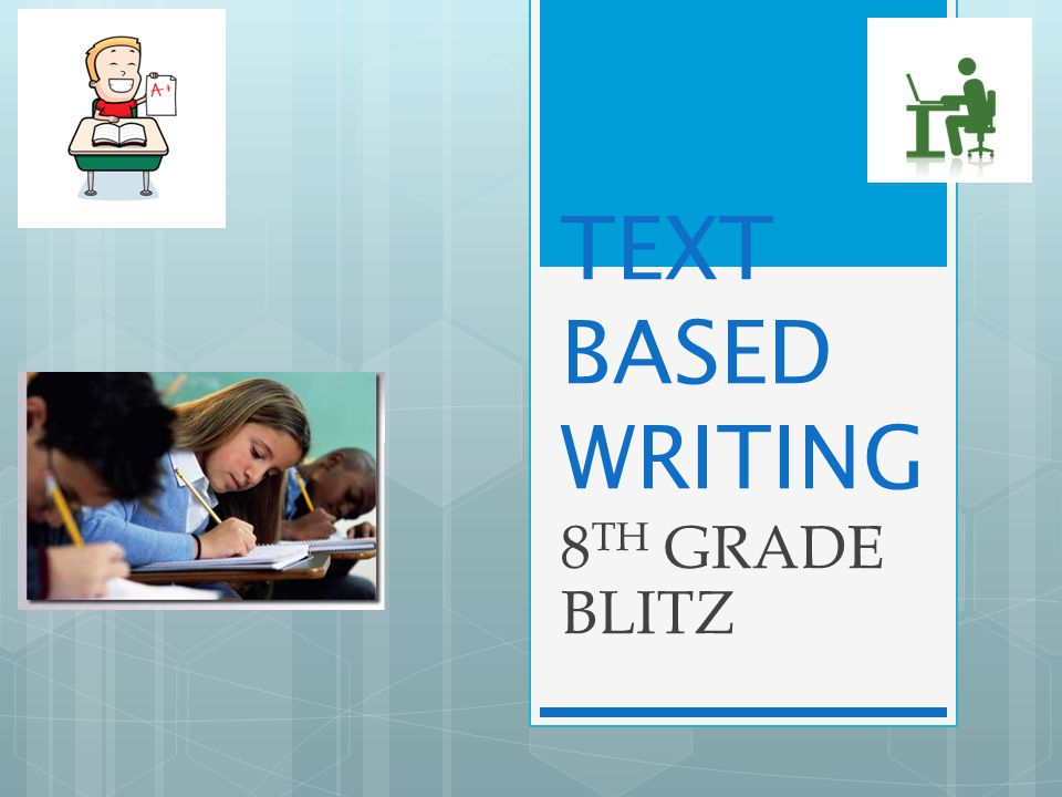 TEXT BASED WRITING 8TH GRADE BLITZ
