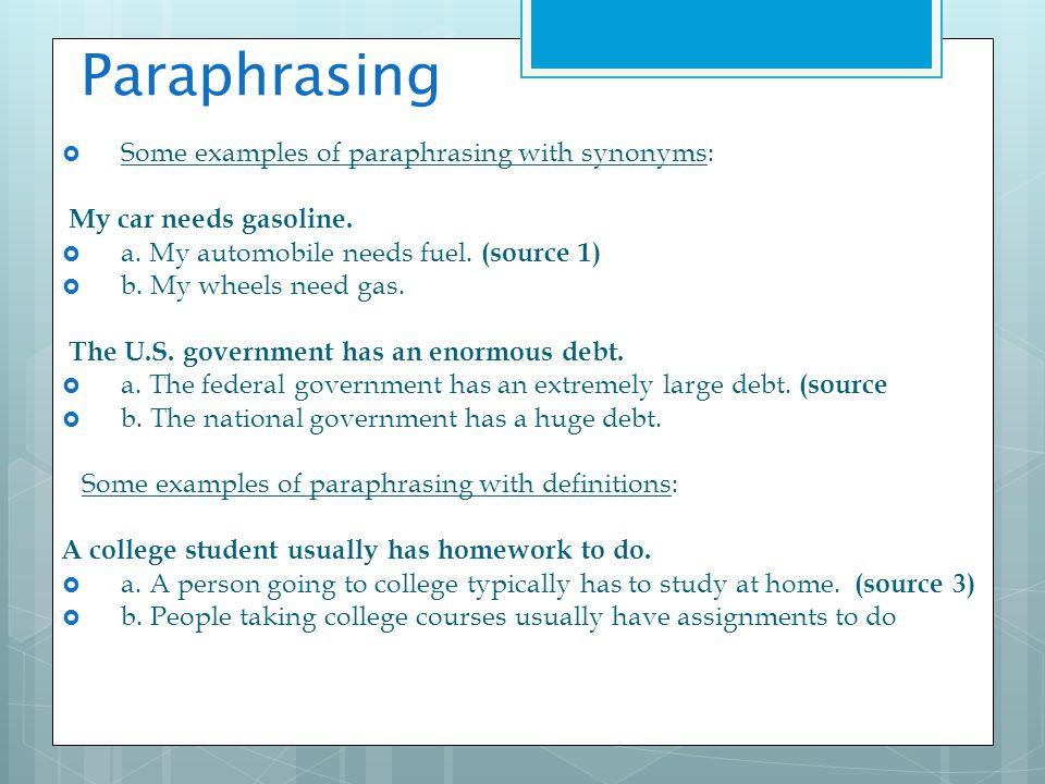 Paraphrasing Some examples of paraphrasing with synonyms: