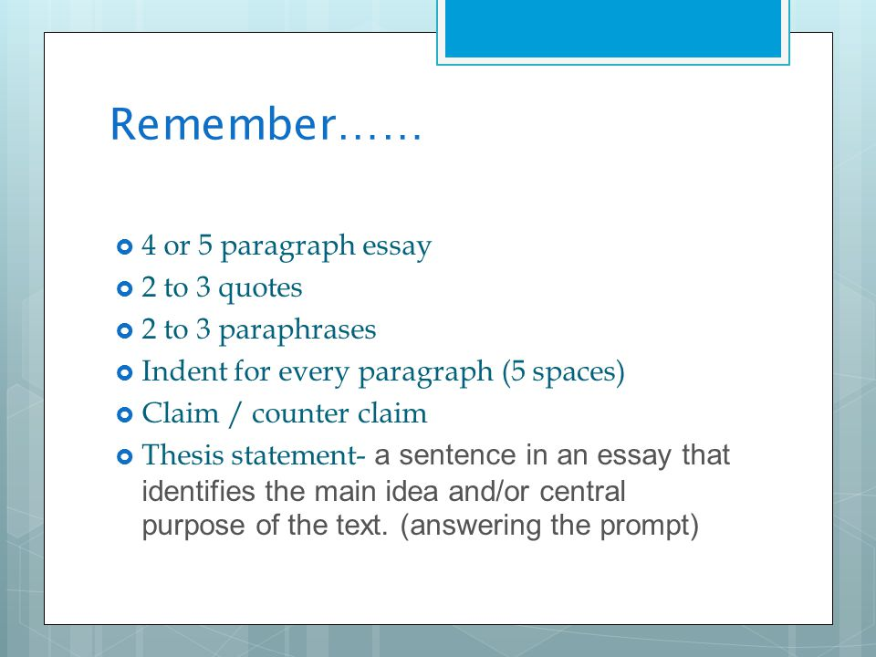 Remember…… 4 or 5 paragraph essay 2 to 3 quotes 2 to 3 paraphrases