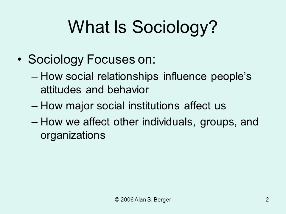 What Is Sociology Sociology Focuses on: