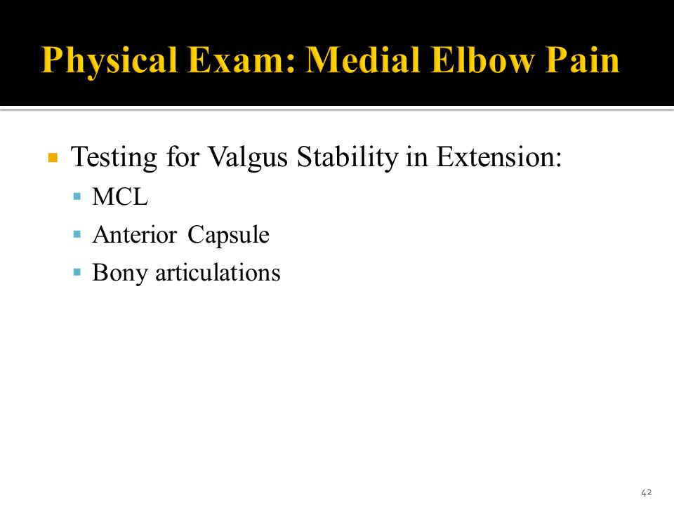 Physical Exam: Medial Elbow Pain