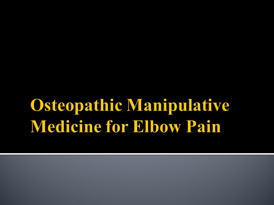 Osteopathic Manipulative Medicine for Elbow Pain