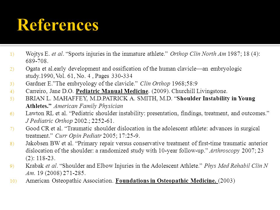 References Wojtys E. et al. Sports injuries in the immature athlete. Orthop Clin North Am 1987; 18 (4): 689-708.