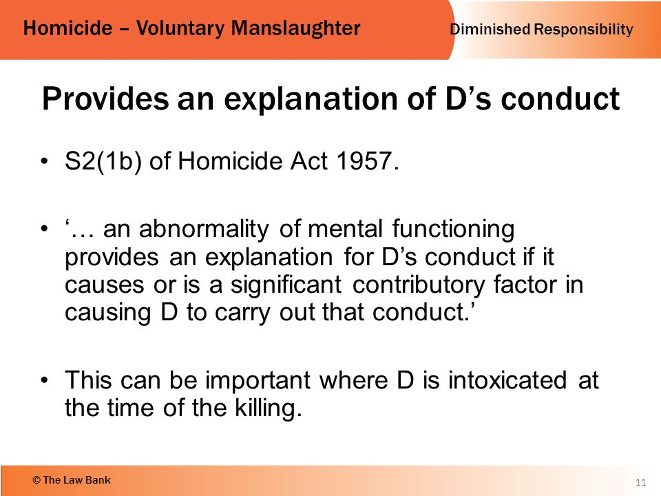 Provides an explanation of D's conduct