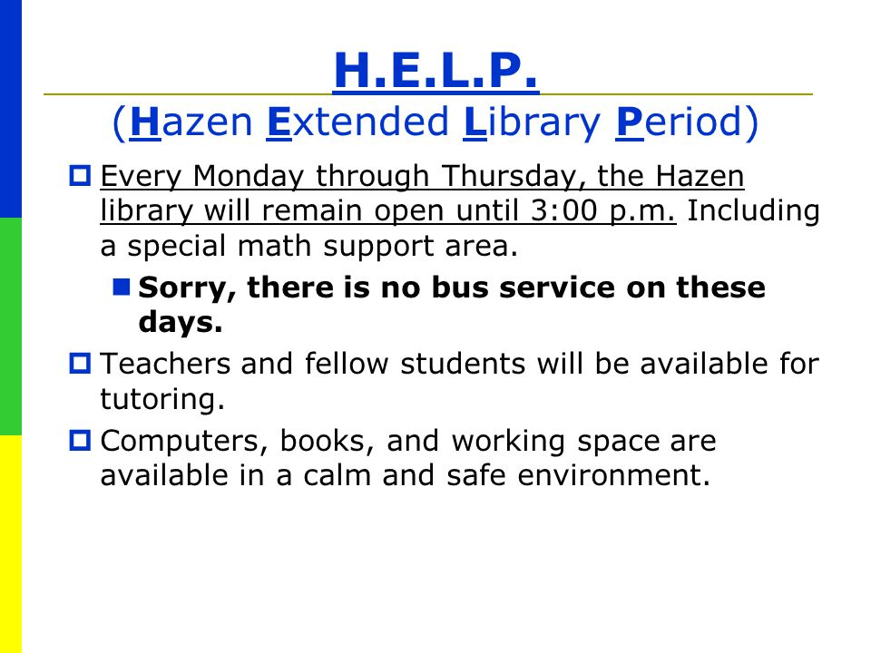 H.E.L.P. (Hazen Extended Library Period)