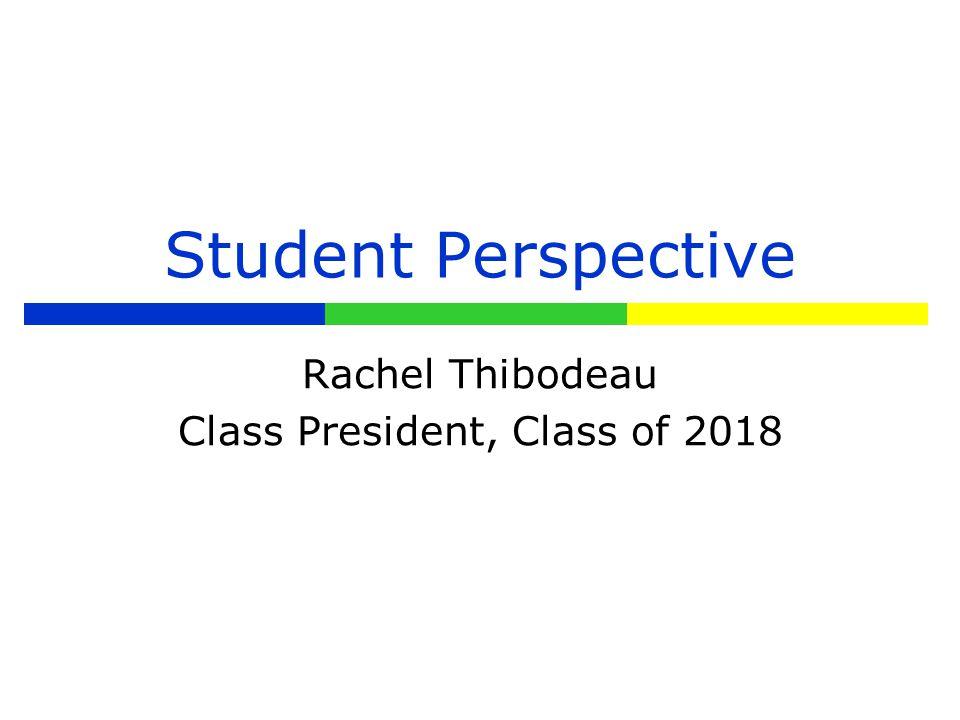 Rachel Thibodeau Class President, Class of 2018