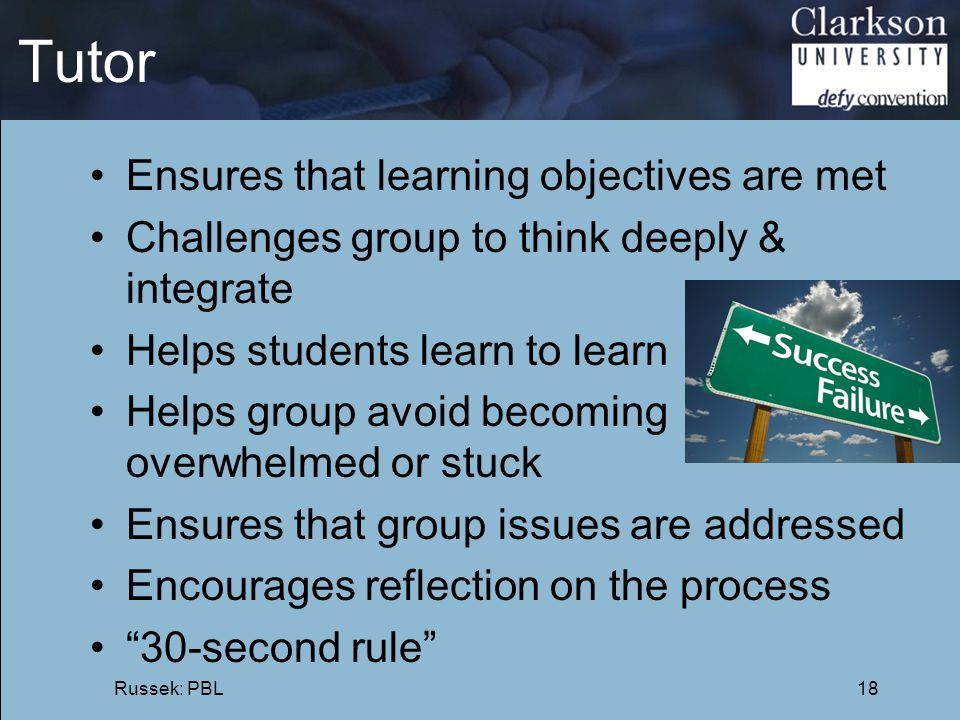 Tutor Ensures that learning objectives are met