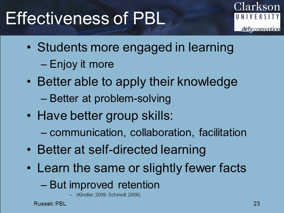 Effectiveness of PBL Students more engaged in learning
