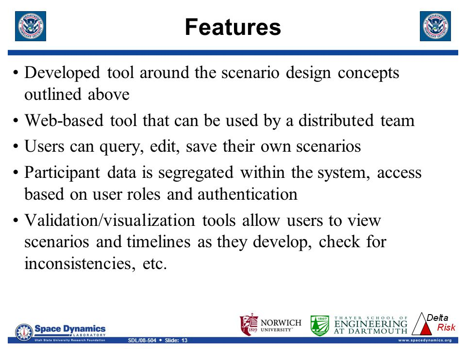 Features Developed tool around the scenario design concepts outlined above. Web-based tool that can be used by a distributed team.