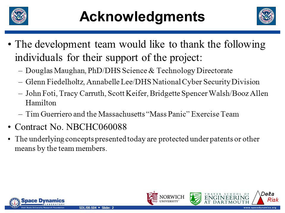 Acknowledgments The development team would like to thank the following individuals for their support of the project: