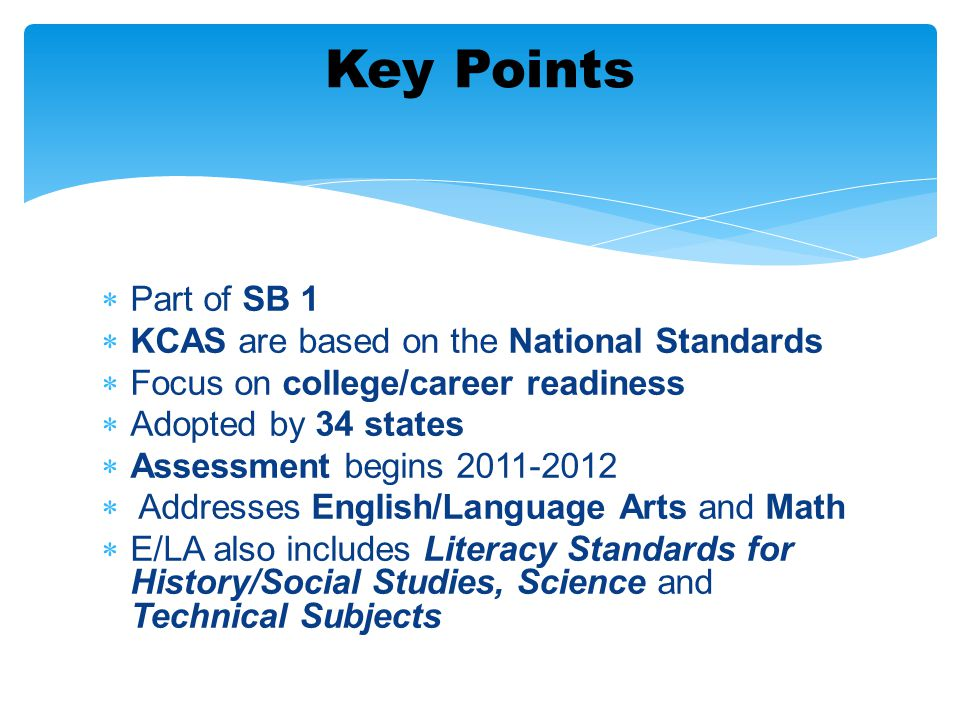 Key Points Part of SB 1 KCAS are based on the National Standards