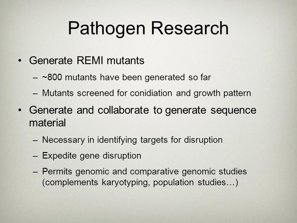 Pathogen Research Generate REMI mutants