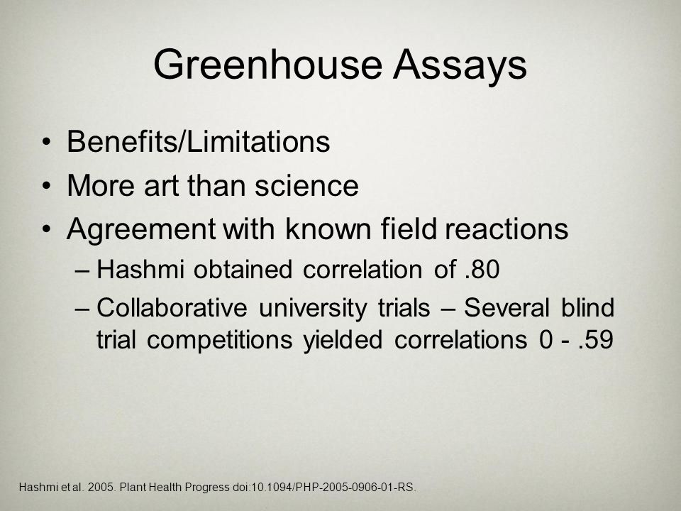 Greenhouse Assays Benefits/Limitations More art than science