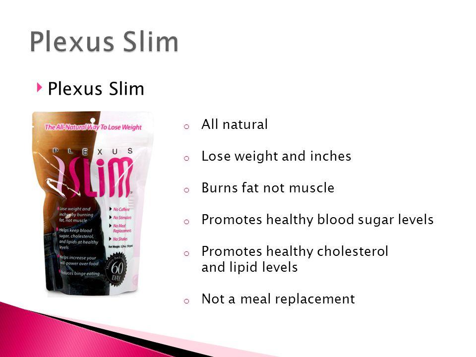 Plexus Slim Plexus Slim All natural Lose weight and inches