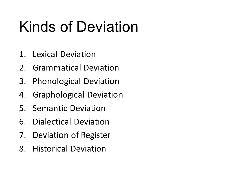 Kinds of Deviation Lexical Deviation Grammatical Deviation