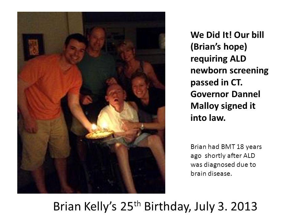 Brian Kelly's 25th Birthday, July 3. 2013