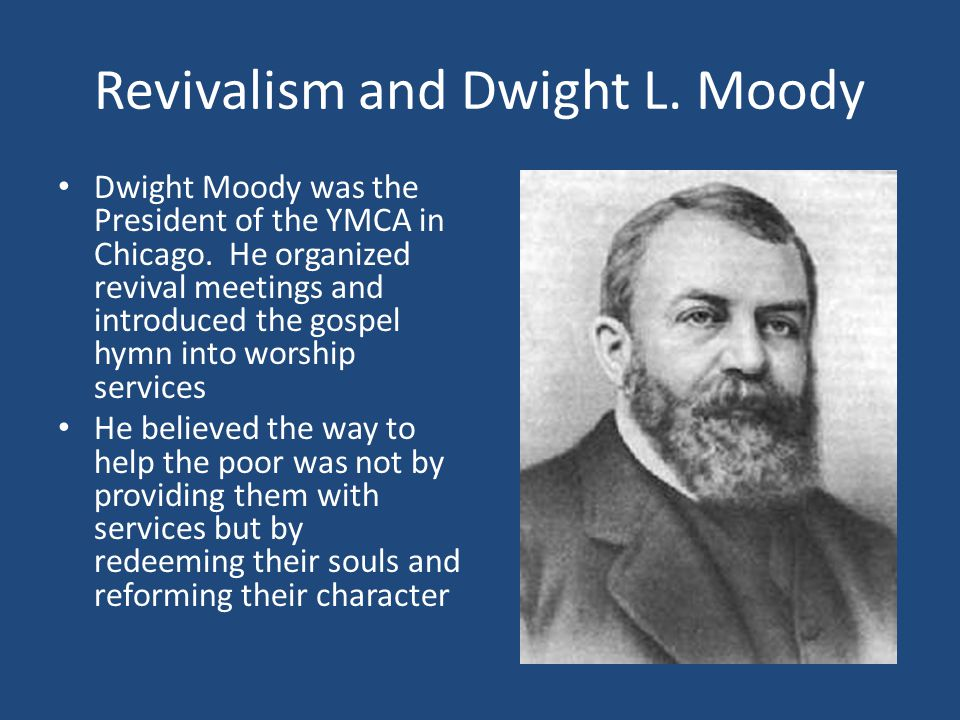 Revivalism and Dwight L. Moody