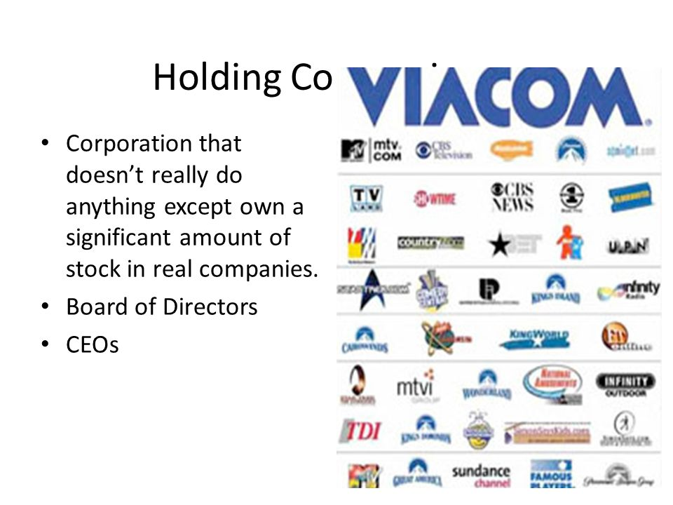 Holding Companies Corporation that doesn't really do anything except own a significant amount of stock in real companies.