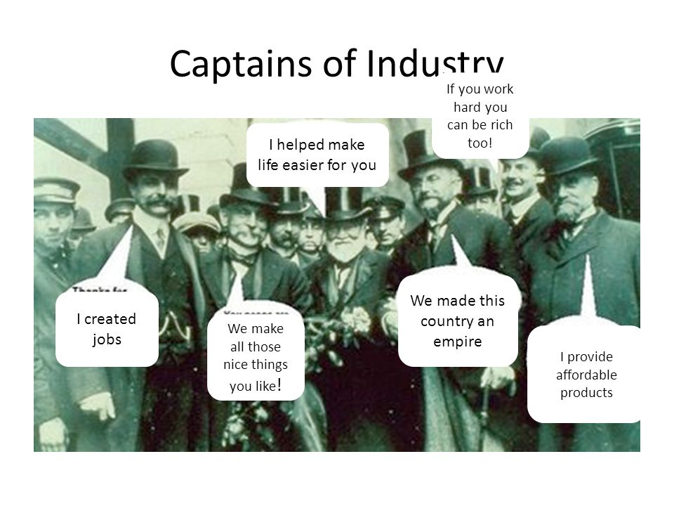 Captains of Industry I helped make life easier for you