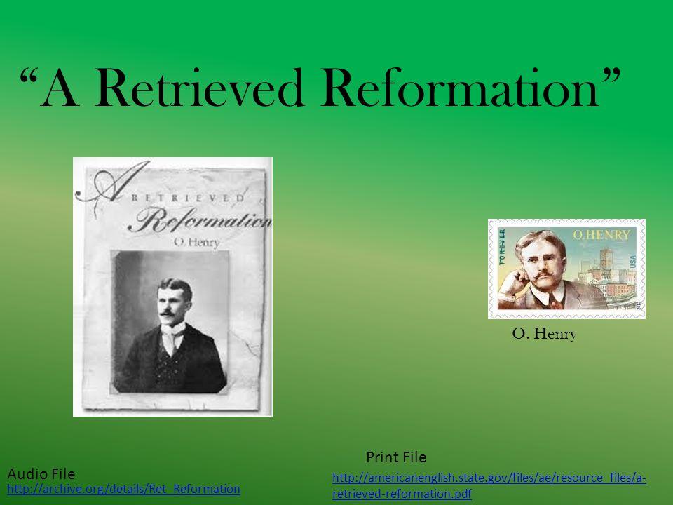 A Retrieved Reformation