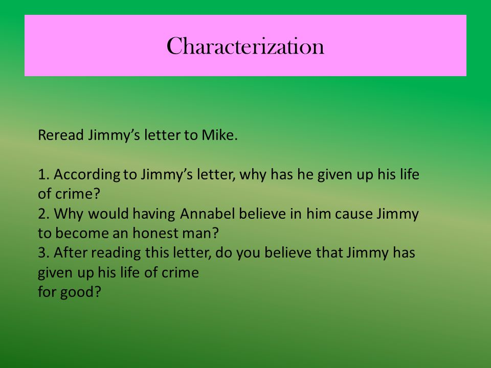 Characterization Reread Jimmy's letter to Mike.