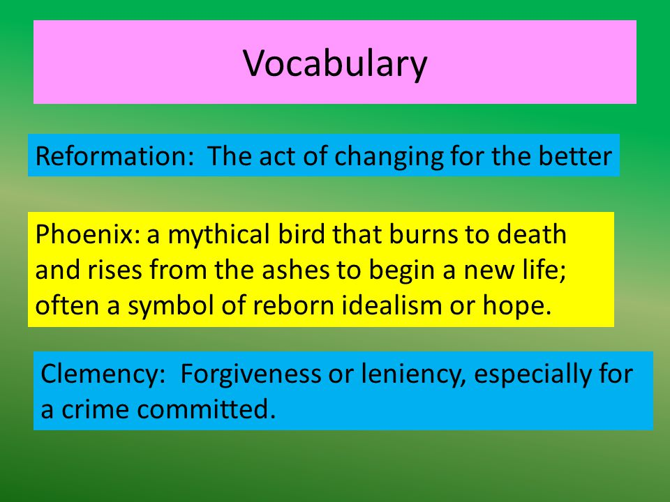 Vocabulary Reformation: The act of changing for the better