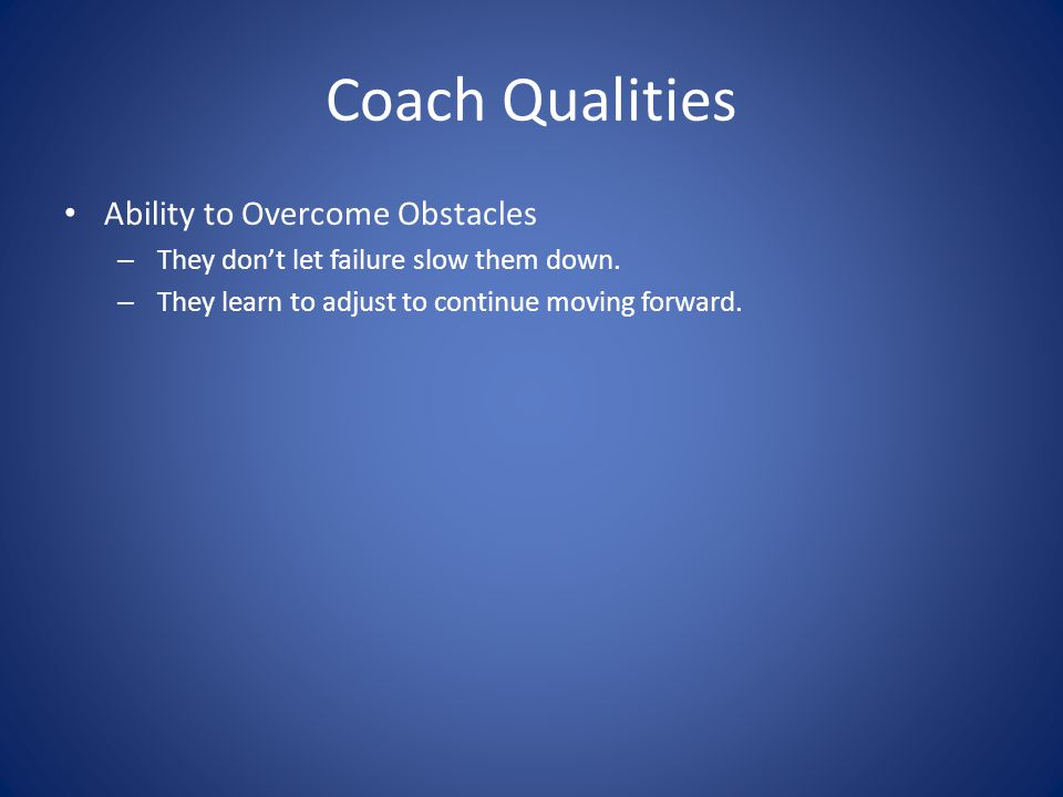 Coach Qualities Ability to Overcome Obstacles