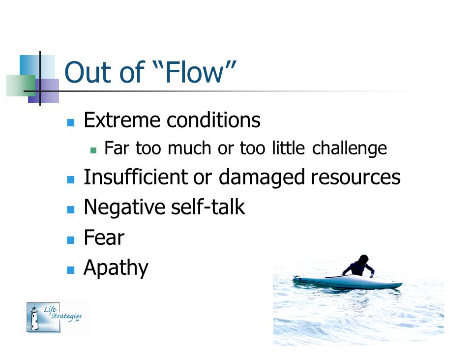 Out of Flow Extreme conditions Insufficient or damaged resources