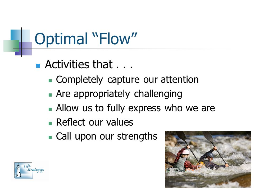 Optimal Flow Activities that . . . Completely capture our attention
