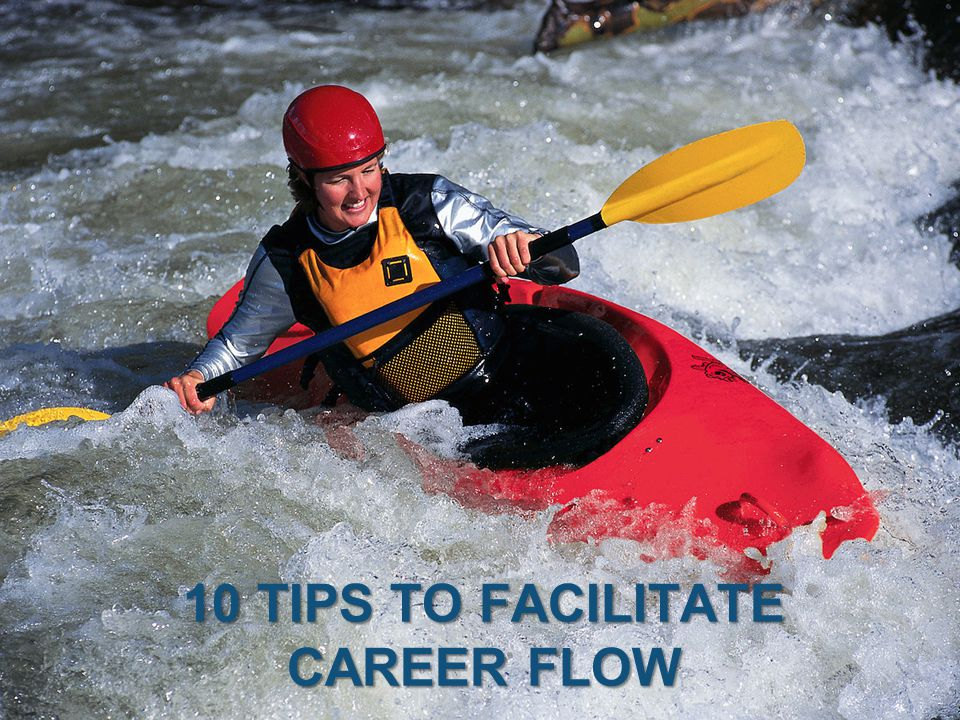 10 Tips to Facilitate Career Flow